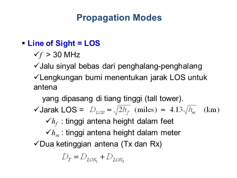 Propagation Modes Line of Sight = LOS f > 30 MHz