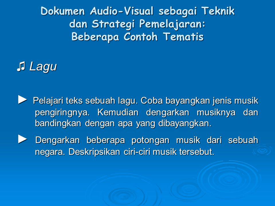 Dokumen Audio-Visual sebagai Teknik dan Strategi Pemelajaran: Beberapa Contoh Tematis