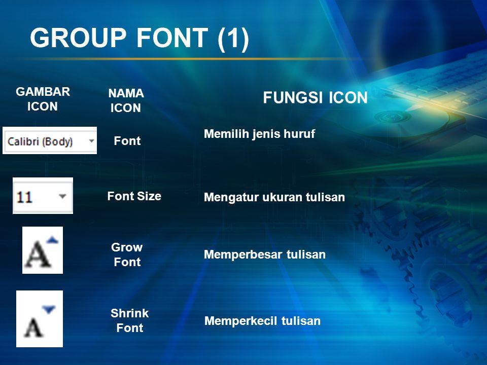 GROUP FONT (1) FUNGSI ICON GAMBAR ICON NAMA ICON Memilih jenis huruf