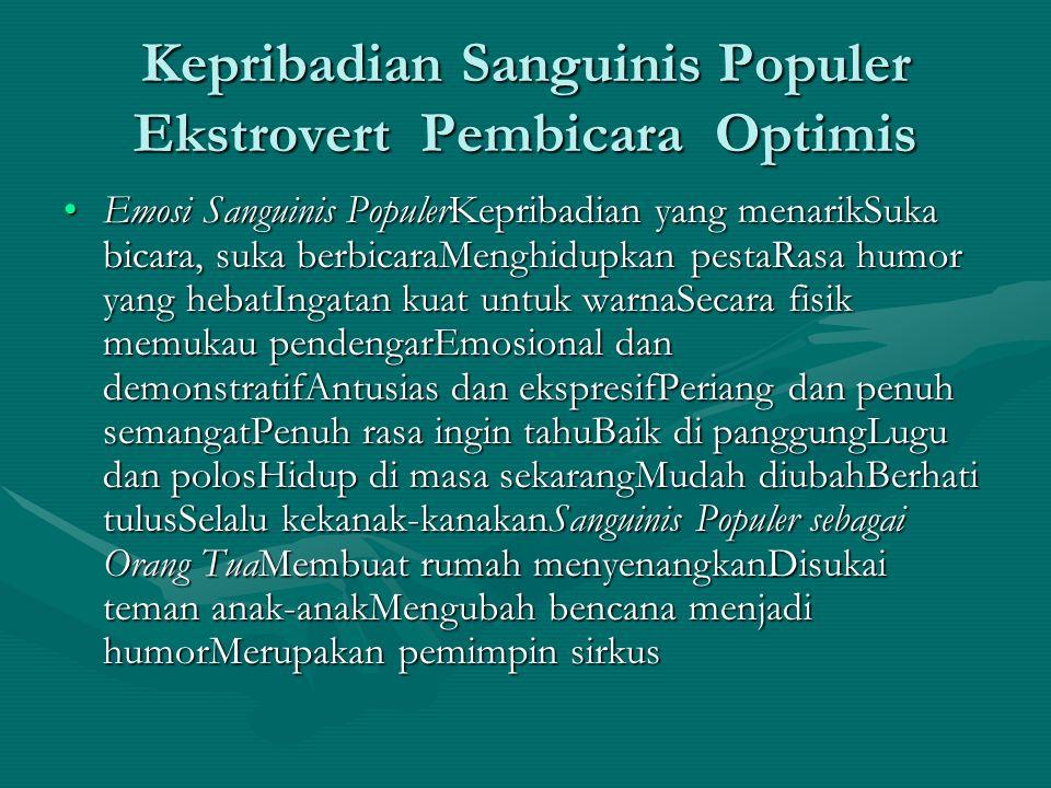 Kepribadian Sanguinis Populer Ekstrovert Pembicara Optimis