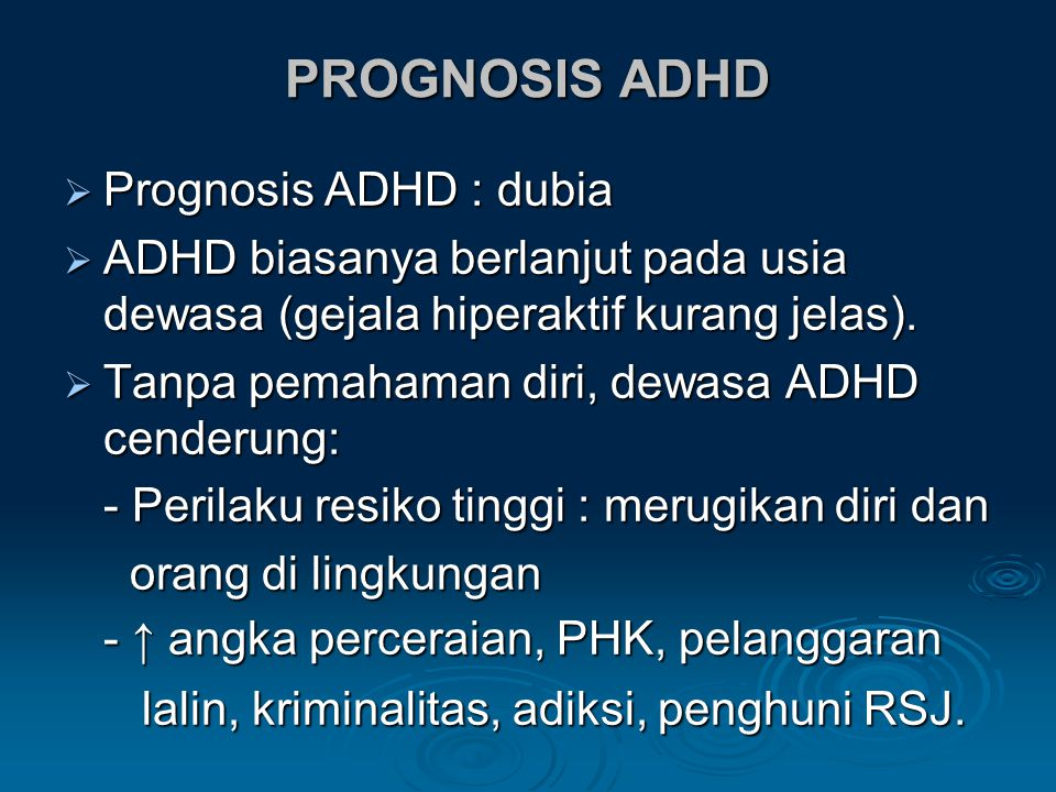 PROGNOSIS ADHD Prognosis ADHD : dubia