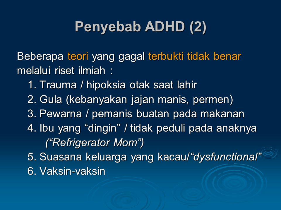 Penyebab ADHD (2) Beberapa teori yang gagal terbukti tidak benar