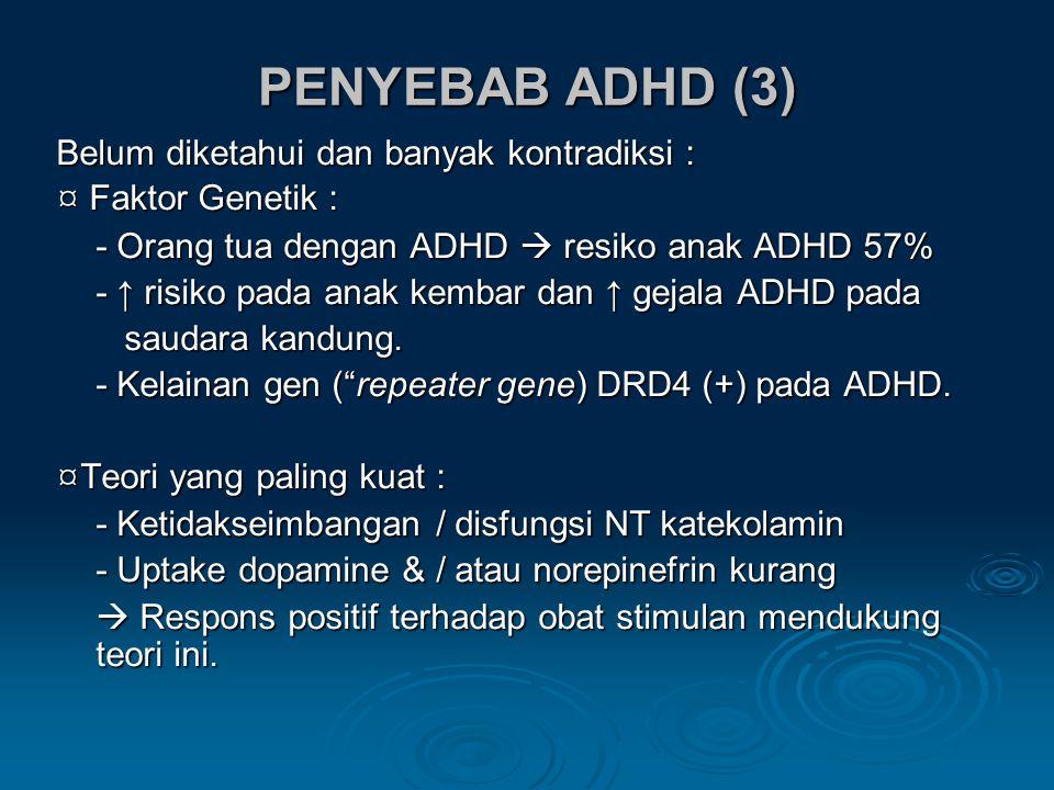 PENYEBAB ADHD (3) Belum diketahui dan banyak kontradiksi :