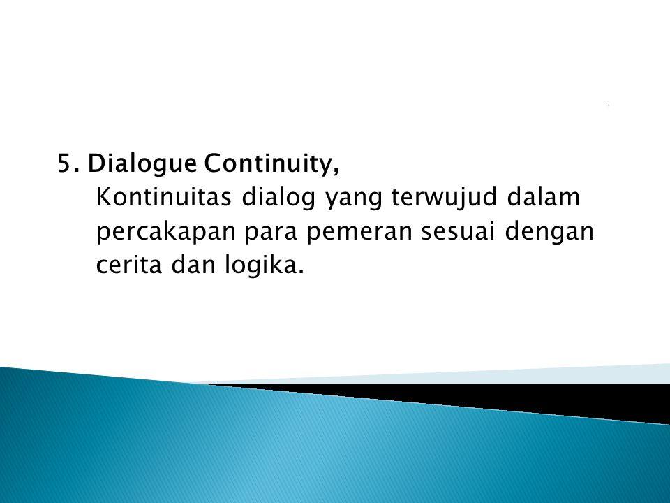 Kontinuitas dialog yang terwujud dalam