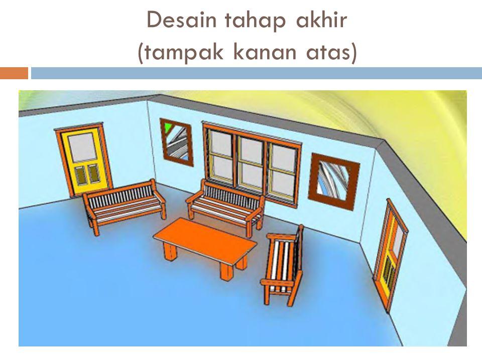 Desain tahap akhir (tampak kanan atas)