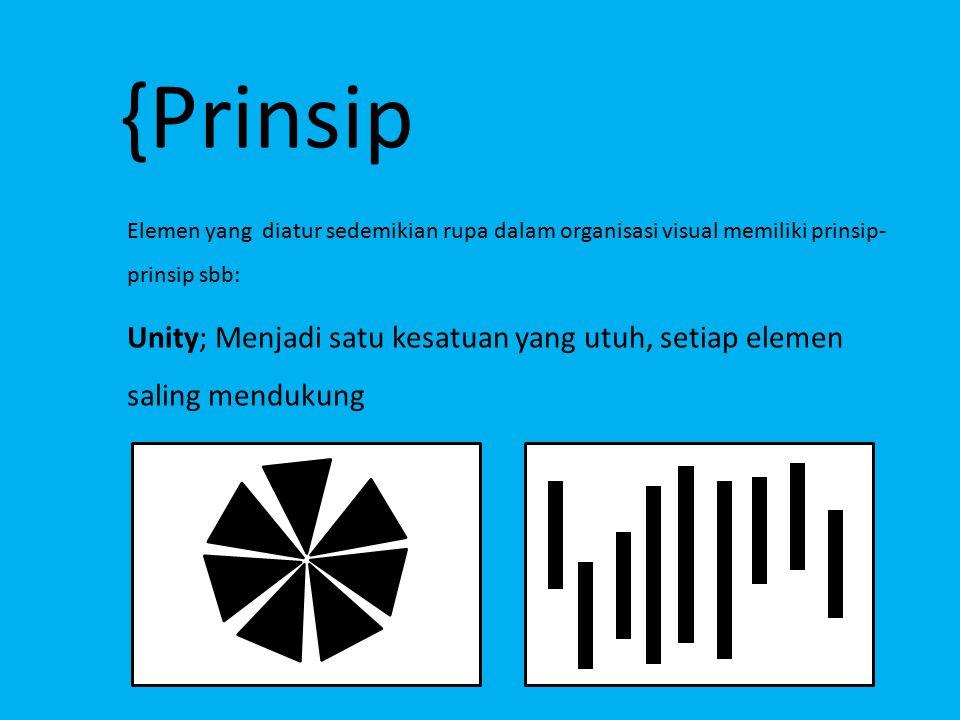 {Prinsip Elemen yang diatur sedemikian rupa dalam organisasi visual memiliki prinsip-prinsip sbb: