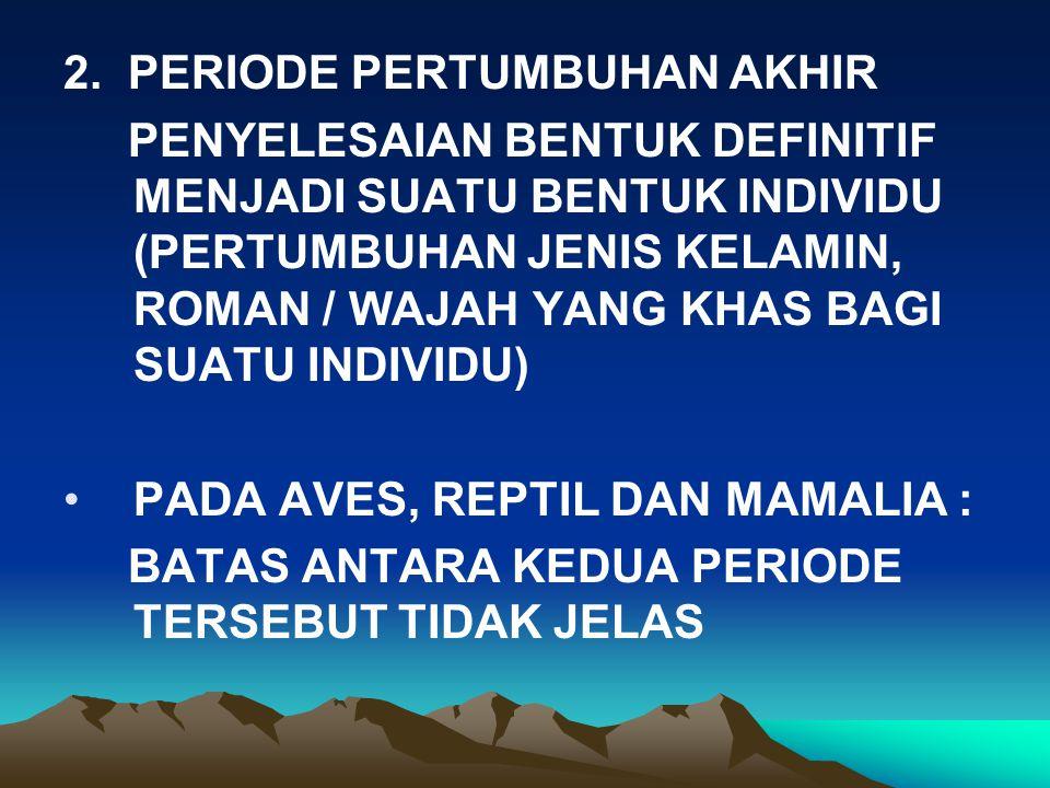 2. PERIODE PERTUMBUHAN AKHIR