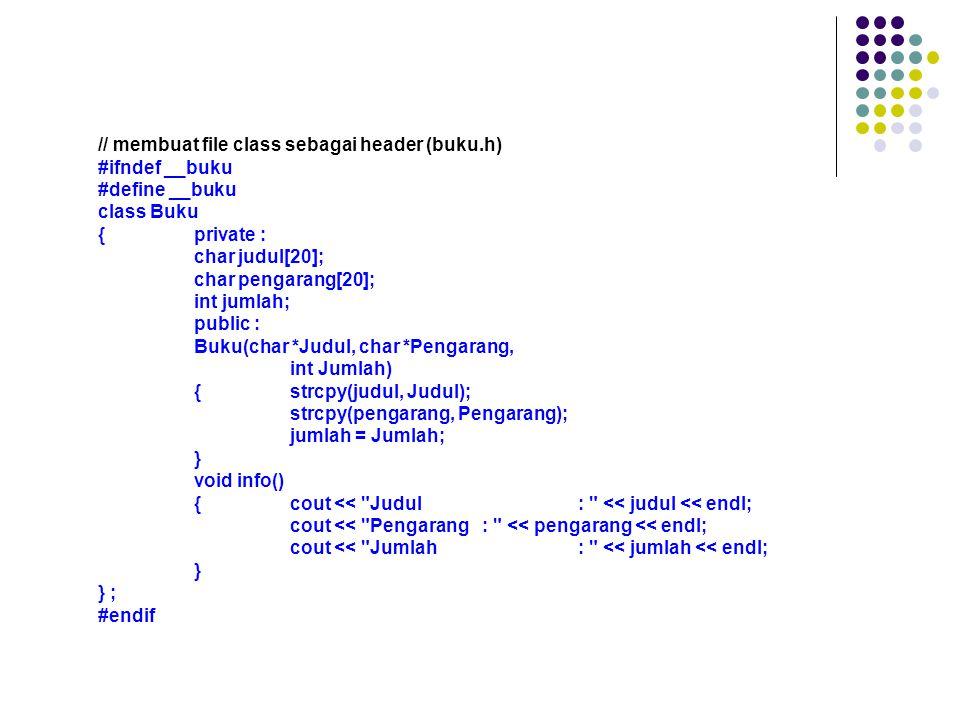 // membuat file class sebagai header (buku.h)