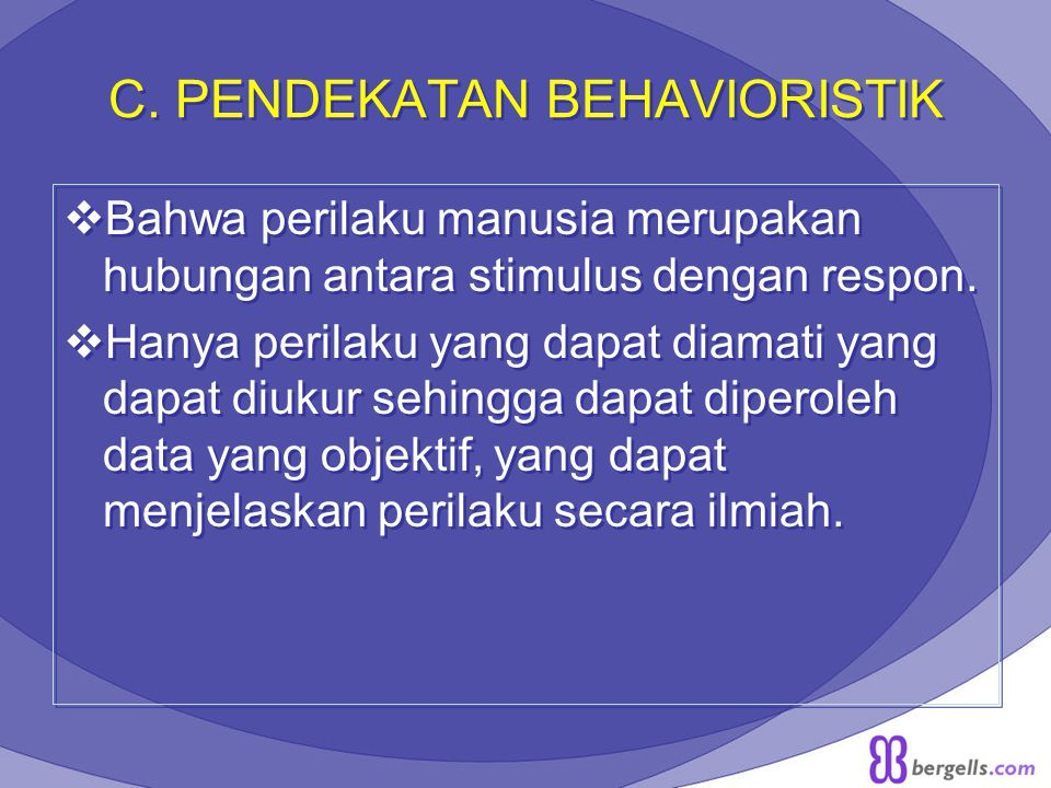 C. PENDEKATAN BEHAVIORISTIK
