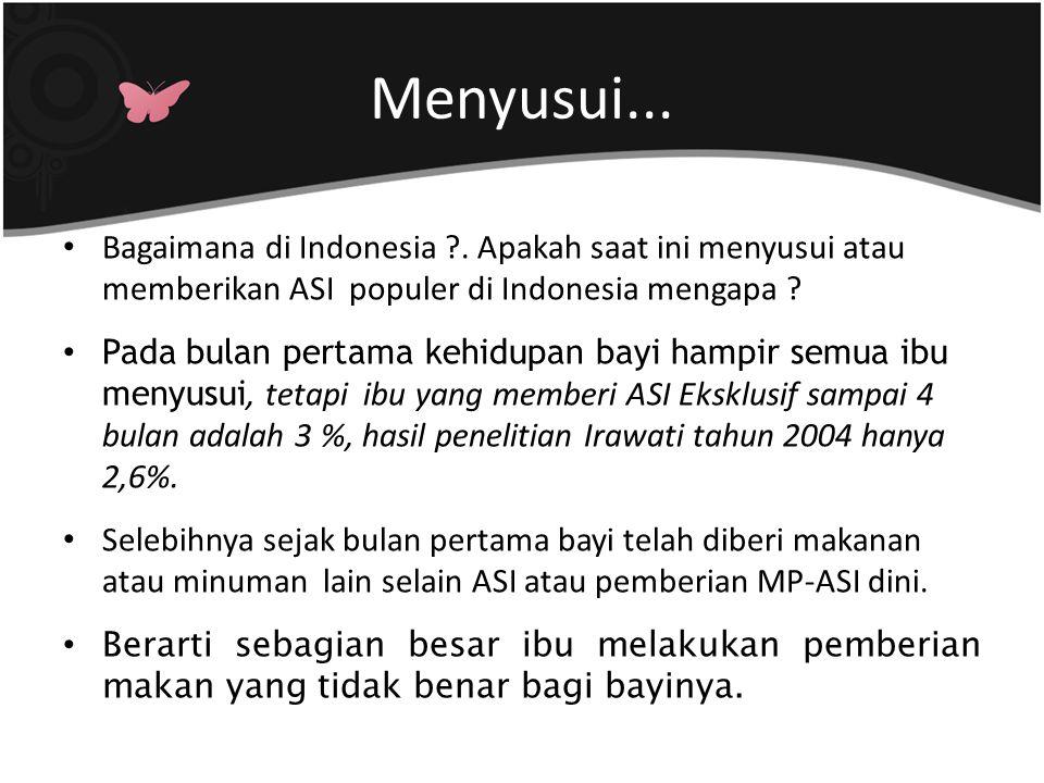 Menyusui... Bagaimana di Indonesia . Apakah saat ini menyusui atau memberikan ASI populer di Indonesia mengapa