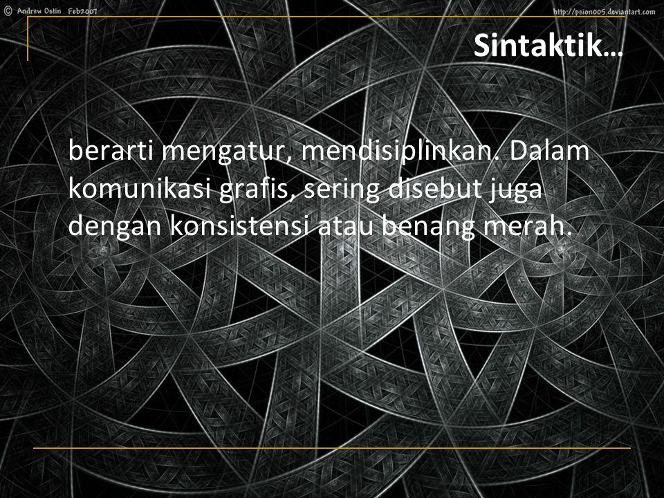 Sintaktik… berarti mengatur, mendisiplinkan.