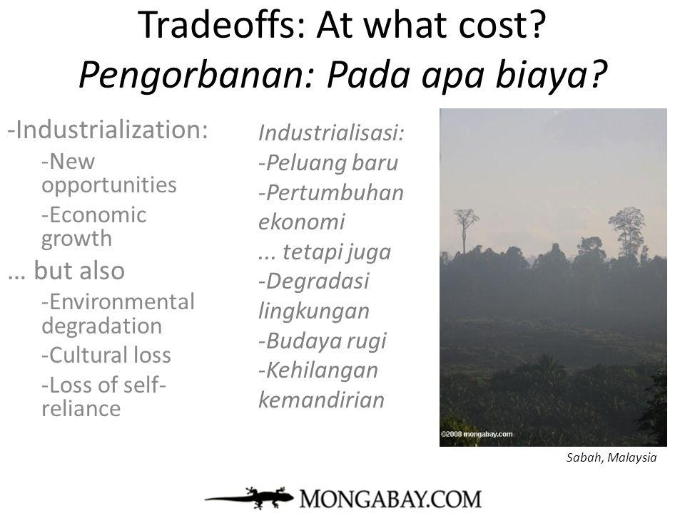 Tradeoffs: At what cost Pengorbanan: Pada apa biaya