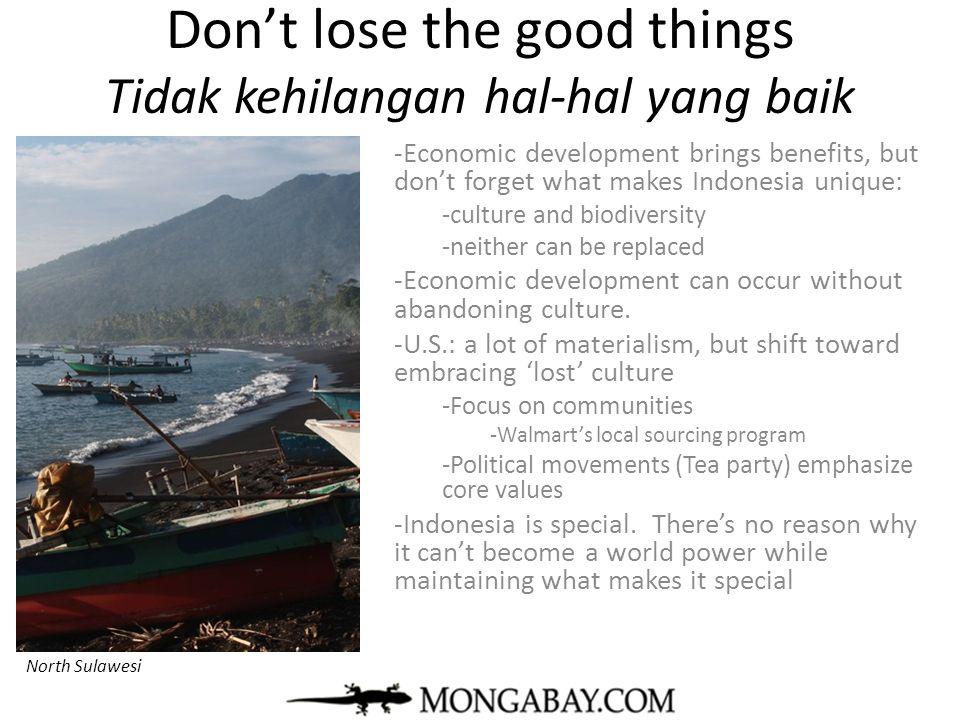 Don't lose the good things Tidak kehilangan hal-hal yang baik