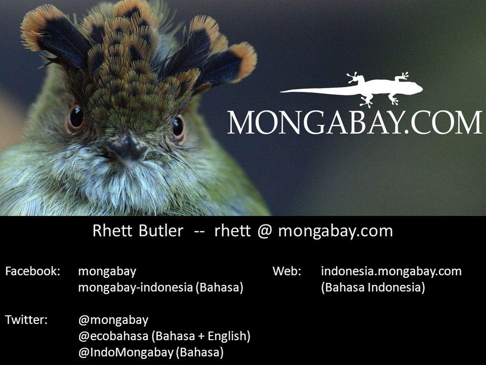 Rhett Butler -- rhett @ mongabay.com