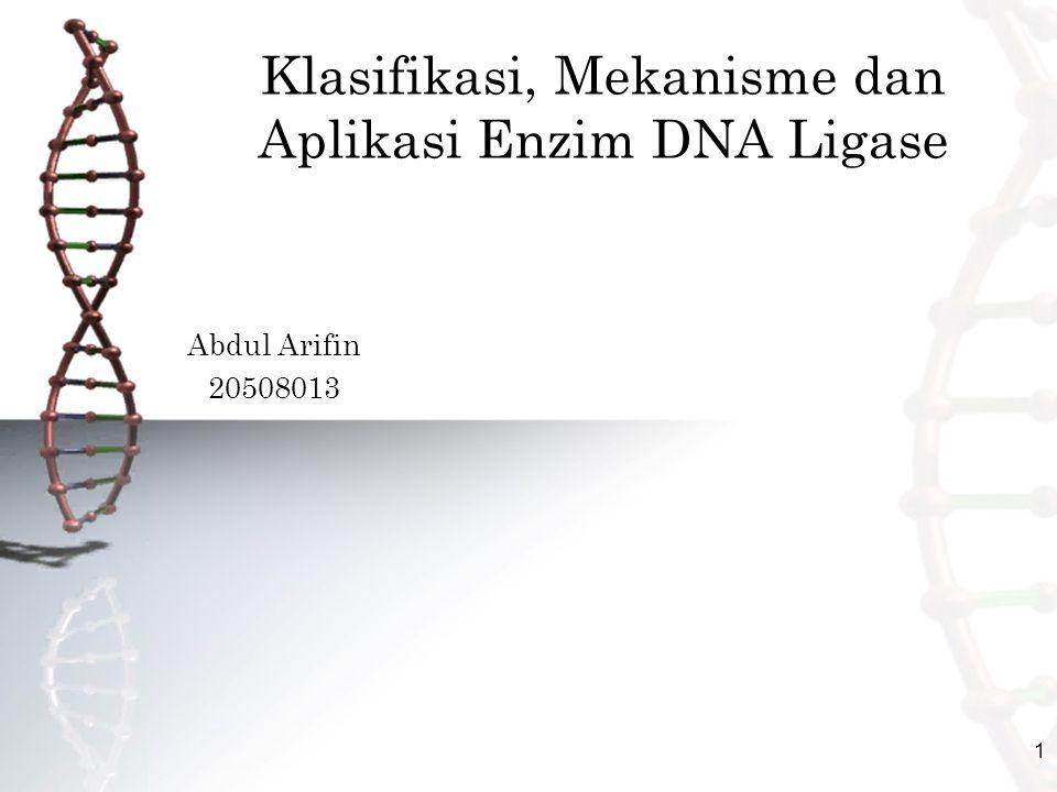 Klasifikasi, Mekanisme dan Aplikasi Enzim DNA Ligase