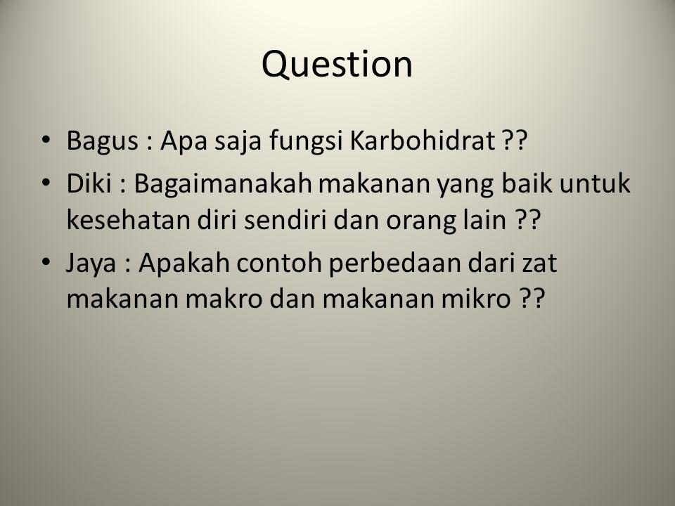 Question Bagus : Apa saja fungsi Karbohidrat