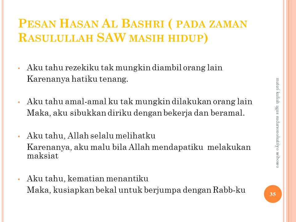 Pesan Hasan Al Bashri ( pada zaman Rasulullah SAW masih hidup)