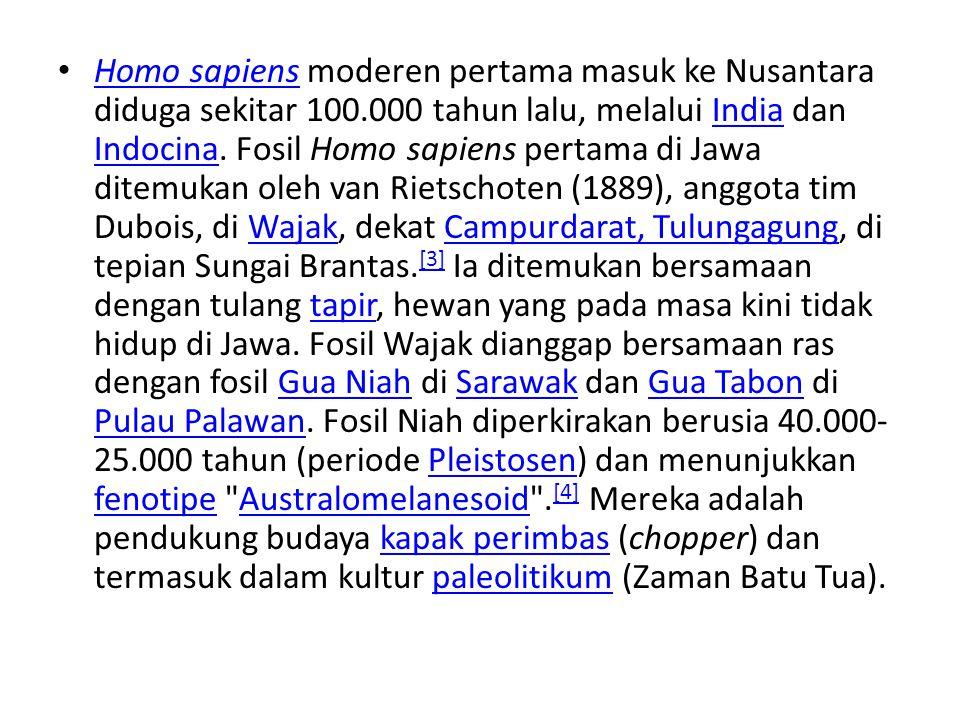 Homo sapiens moderen pertama masuk ke Nusantara diduga sekitar 100