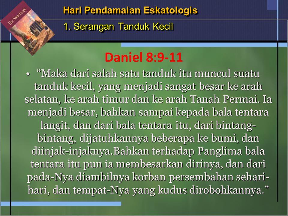 Hari Pendamaian Eskatologis 1. Serangan Tanduk Kecil