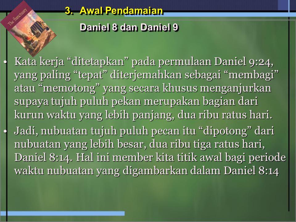 3. Awal Pendamaian Daniel 8 dan Daniel 9.