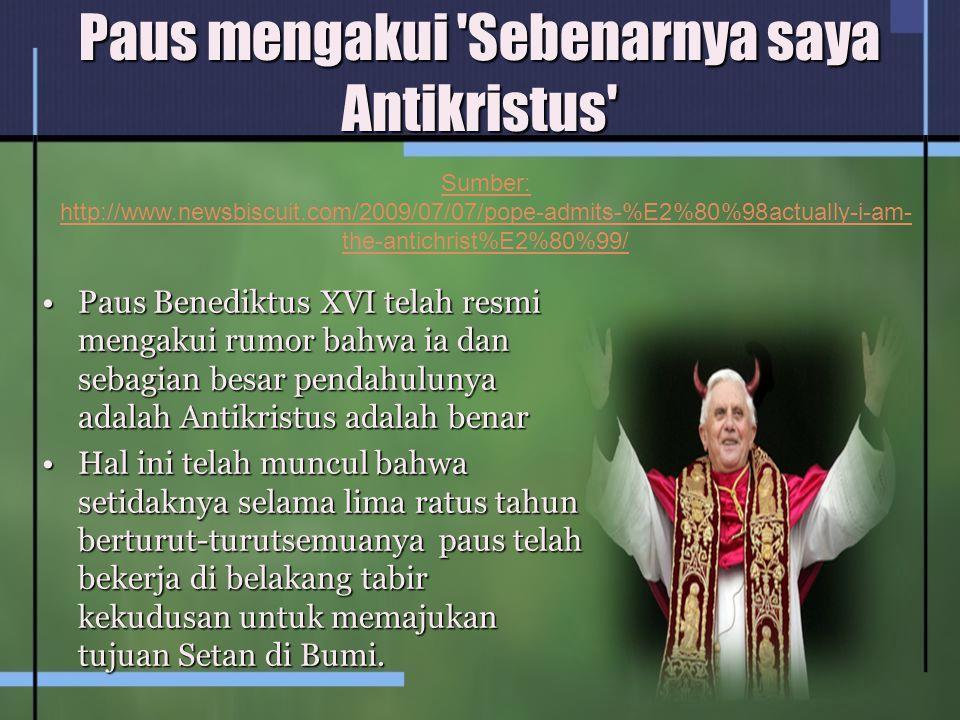 Paus mengakui Sebenarnya saya Antikristus