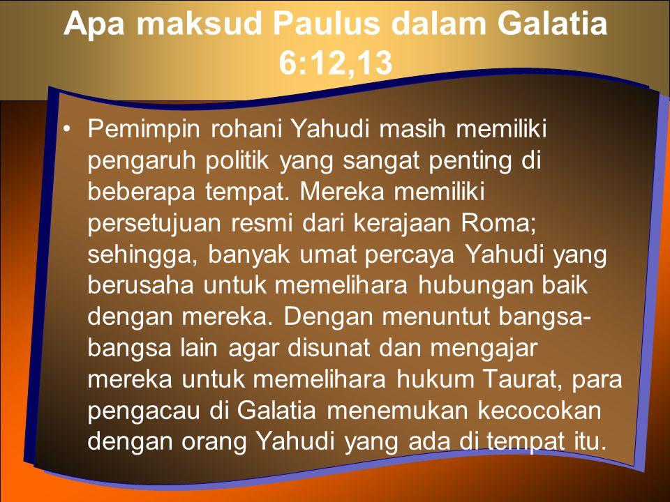 Apa maksud Paulus dalam Galatia 6:12,13