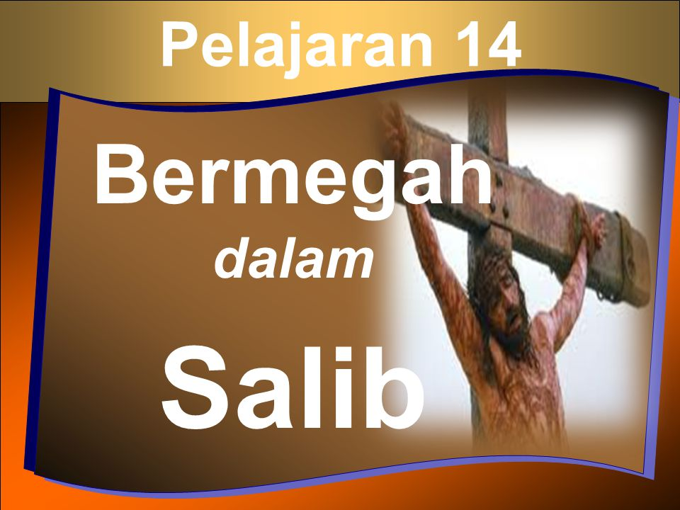 Pelajaran 14 Bermegah dalam Salib