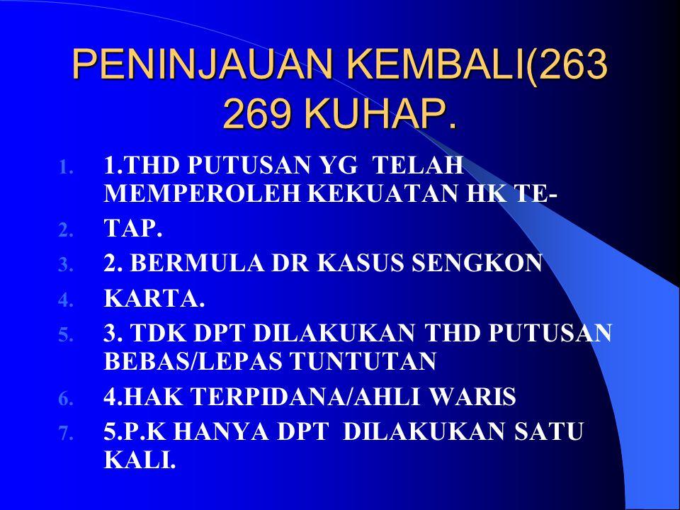 PENINJAUAN KEMBALI(263 269 KUHAP.