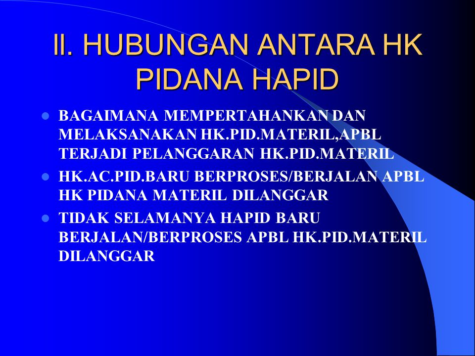 ll. HUBUNGAN ANTARA HK PIDANA HAPID