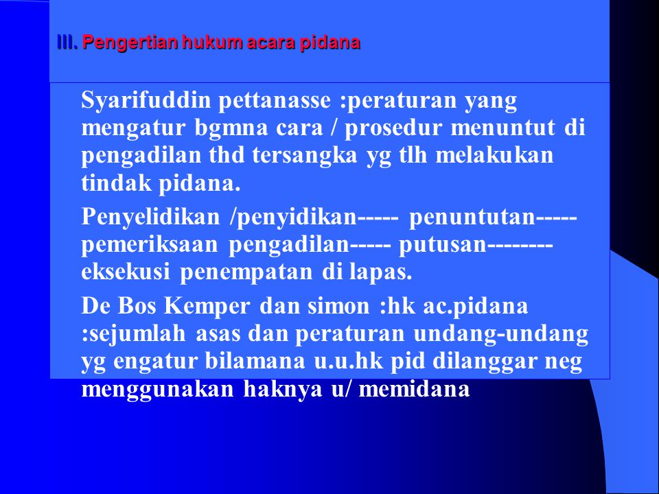 III. Pengertian hukum acara pidana