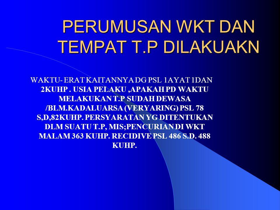 PERUMUSAN WKT DAN TEMPAT T.P DILAKUAKN