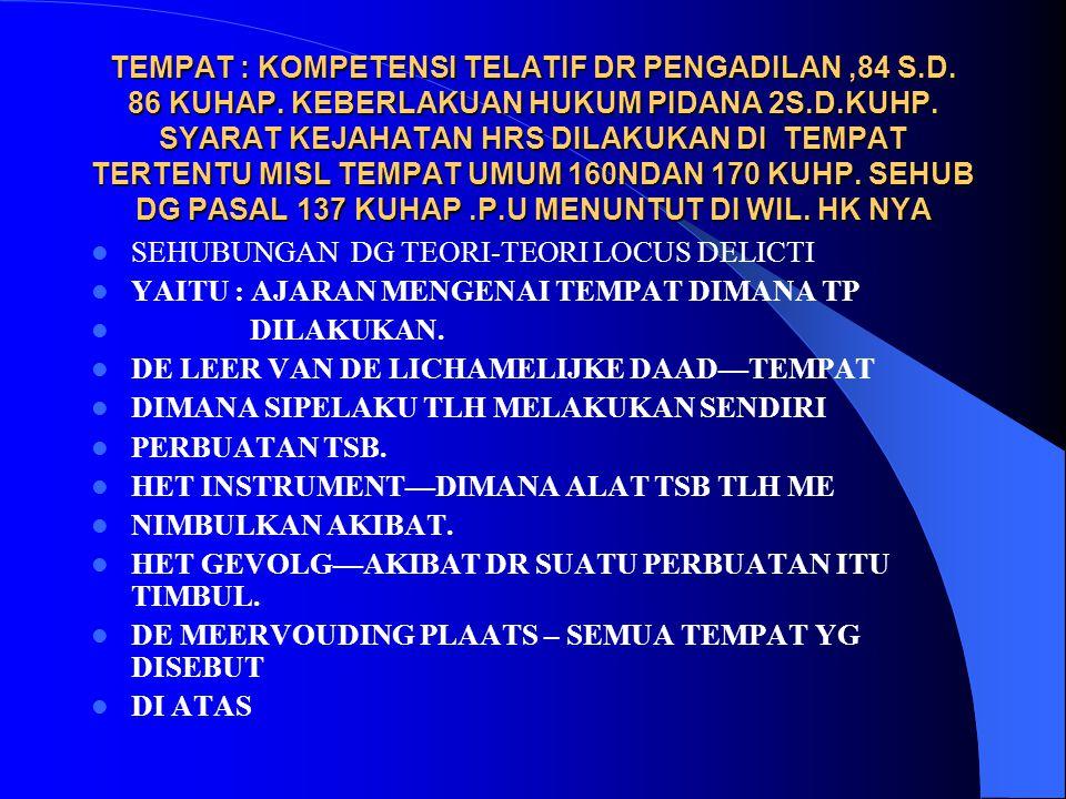 TEMPAT : KOMPETENSI TELATIF DR PENGADILAN ,84 S. D. 86 KUHAP