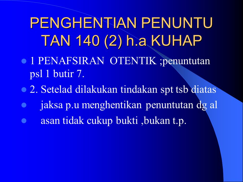 PENGHENTIAN PENUNTU TAN 140 (2) h.a KUHAP