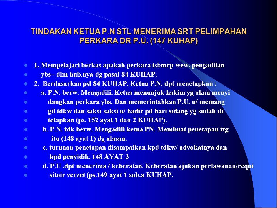 TINDAKAN KETUA P. N STL MENERIMA SRT PELIMPAHAN PERKARA DR P. U