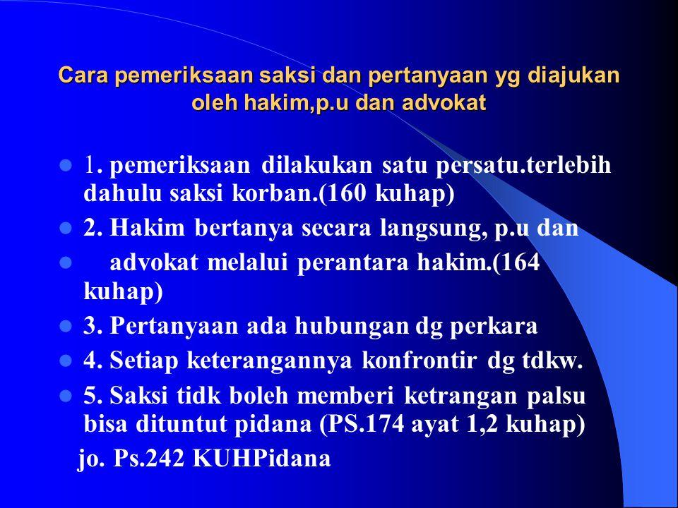2. Hakim bertanya secara langsung, p.u dan