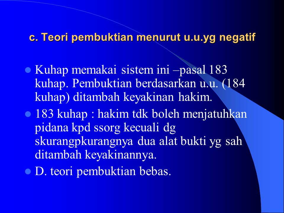 c. Teori pembuktian menurut u.u.yg negatif
