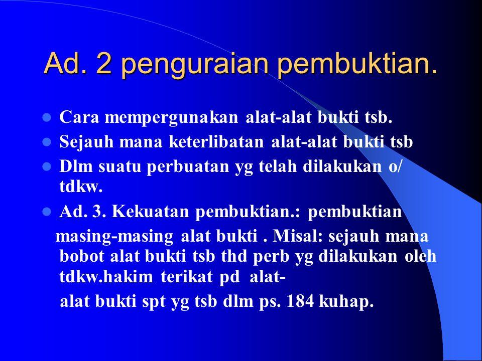 Ad. 2 penguraian pembuktian.