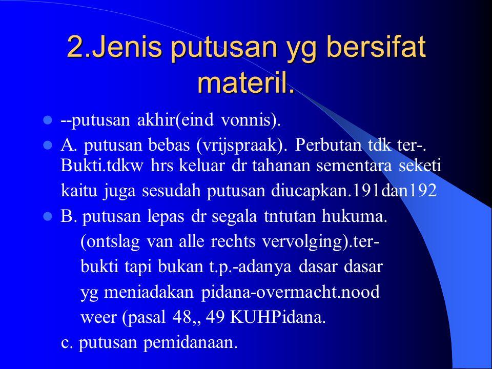 2.Jenis putusan yg bersifat materil.