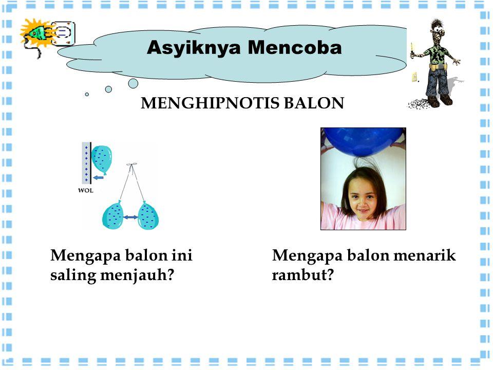 Asyiknya Mencoba MENGHIPNOTIS BALON Mengapa balon ini saling menjauh