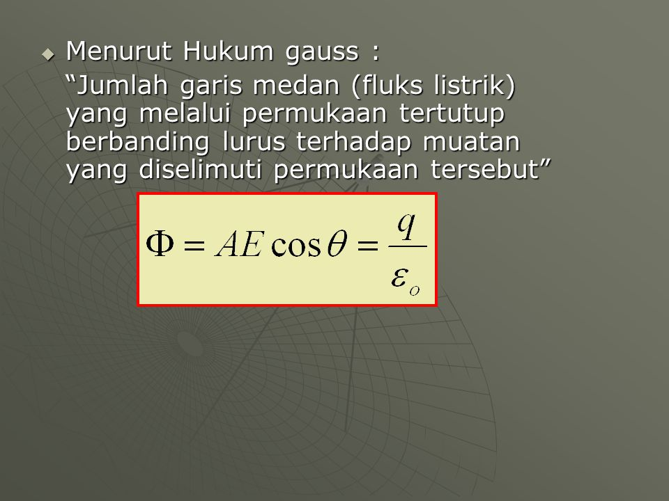 Menurut Hukum gauss :