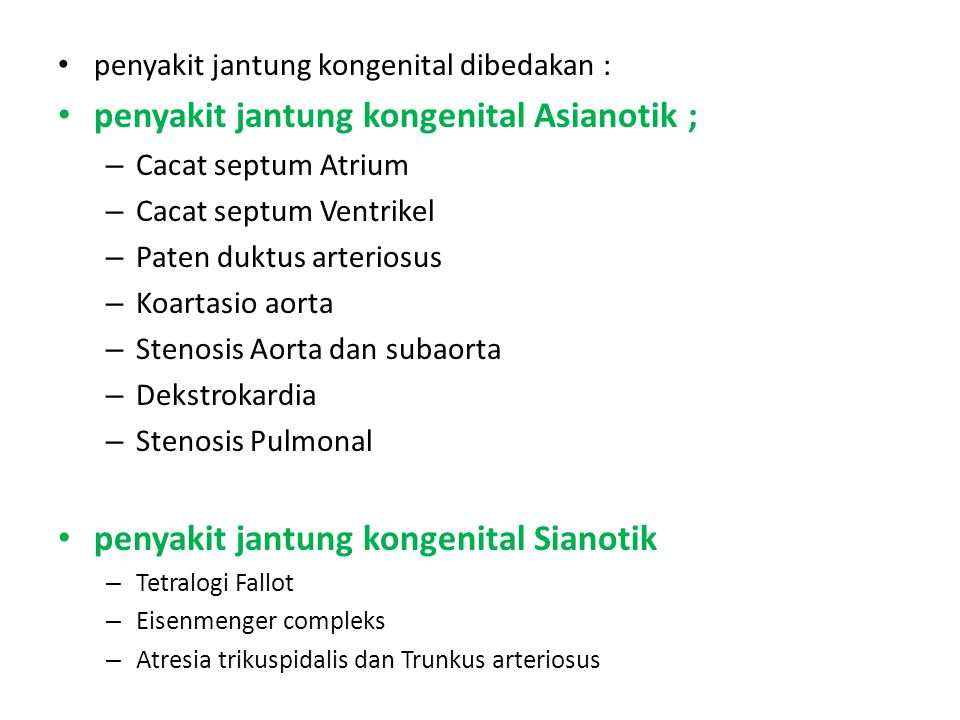 penyakit jantung kongenital Asianotik ;