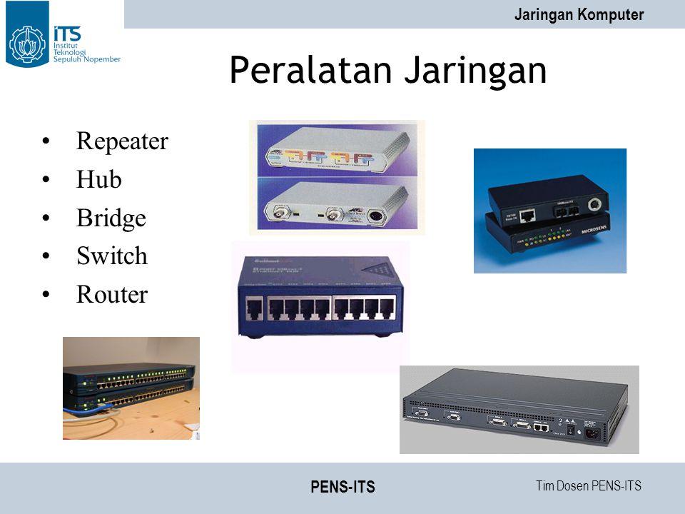 Peralatan Jaringan Repeater Hub Bridge Switch Router PENS-ITS