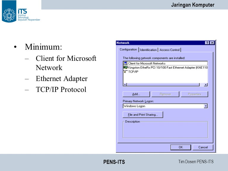 Minimum: Client for Microsoft Network Ethernet Adapter TCP/IP Protocol