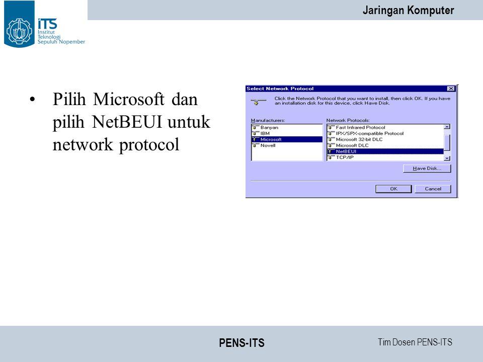 Pilih Microsoft dan pilih NetBEUI untuk network protocol