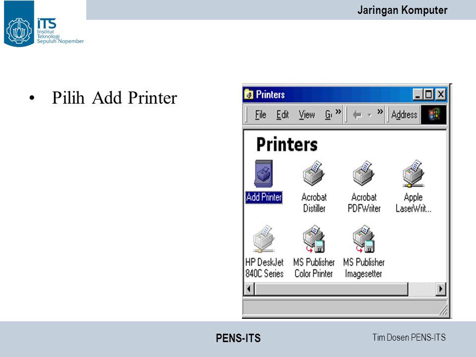 Pilih Add Printer PENS-ITS