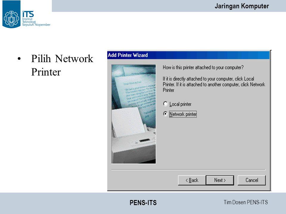 Pilih Network Printer PENS-ITS