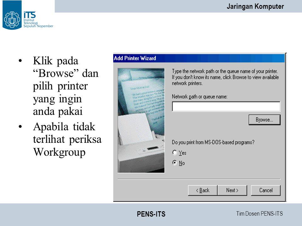 Klik pada Browse dan pilih printer yang ingin anda pakai