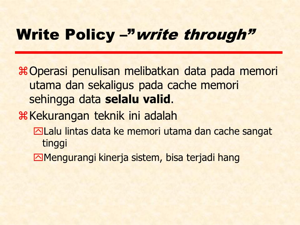 Write Policy – write through