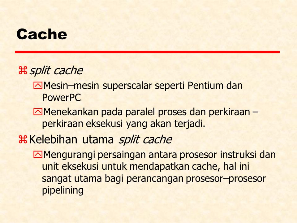 Cache split cache Kelebihan utama split cache