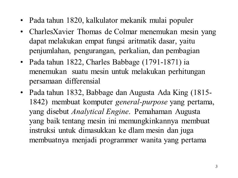 Pada tahun 1820, kalkulator mekanik mulai populer
